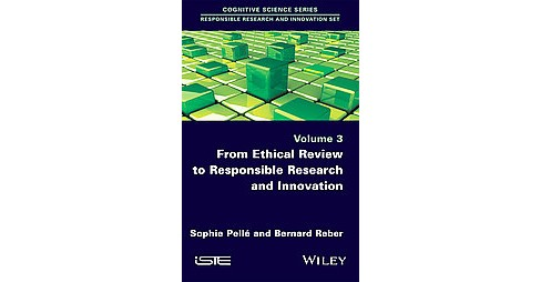 From Ethical Review to Responsible Research and Innovation (Vol 3) (Hardcover) (Sophie Pelleu00ec & - image 1 of 1