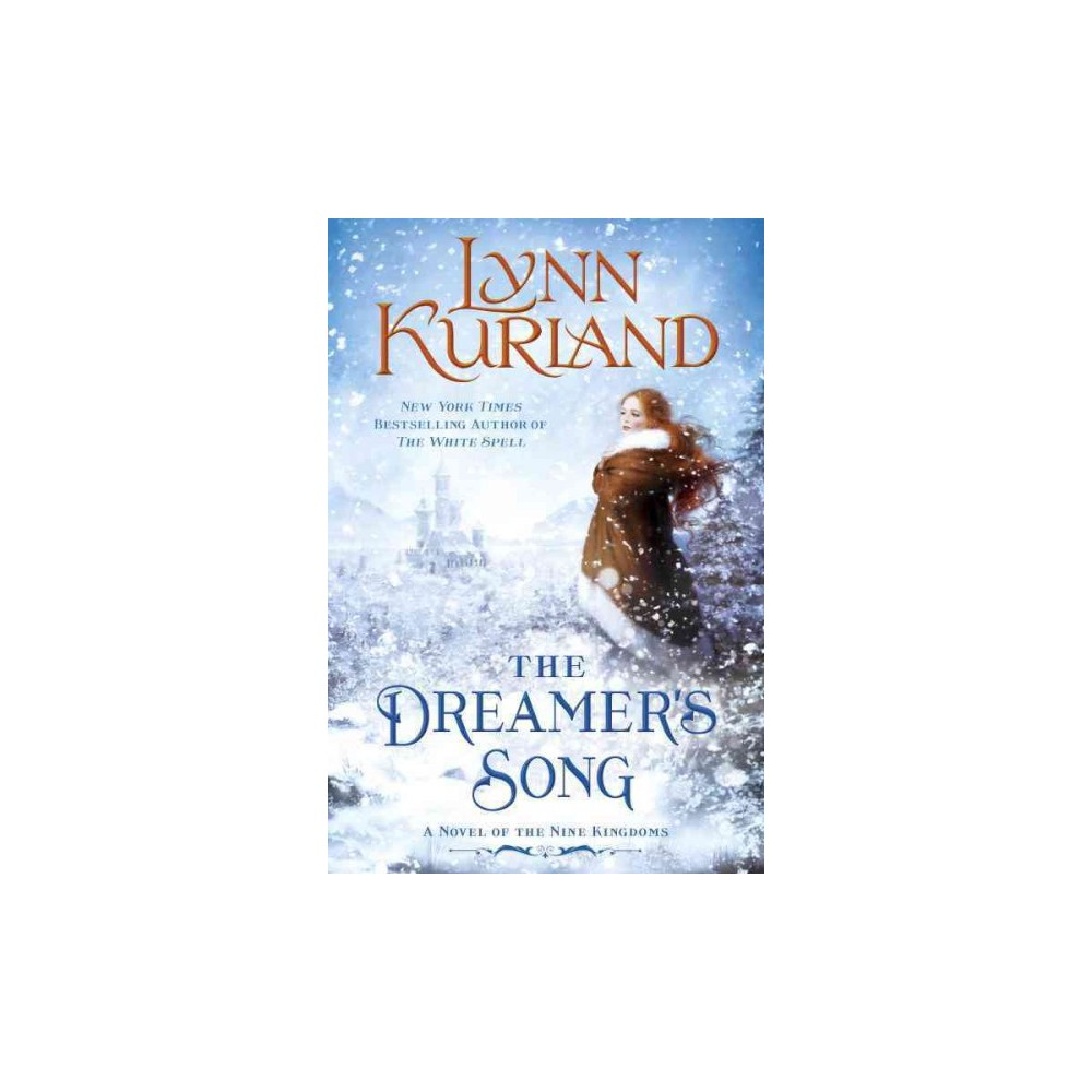 Dreamer's Song - (Nine Kingdoms) by Lynn Kurland (Paperback)