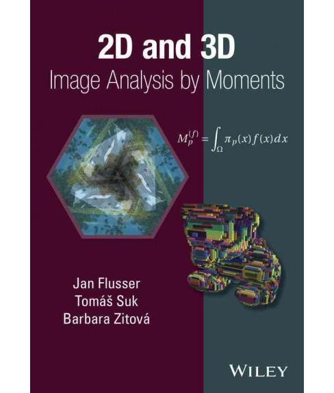 2D and 3D Image Analysis by Moments (Hardcover) (Jan Flusser & Tomas Suk & Barbara Zitova) - image 1 of 1