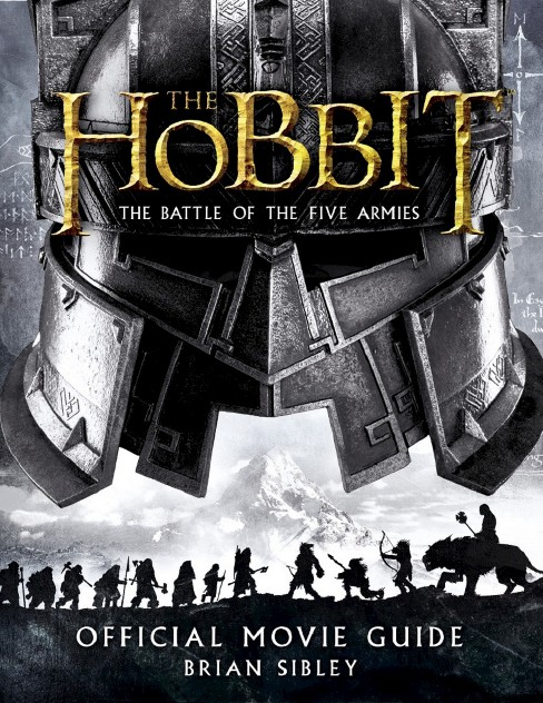 Hobbit : The Battle of the Five Armies Official Movie Guide (Paperback) (Brian Sibley) - image 1 of 1