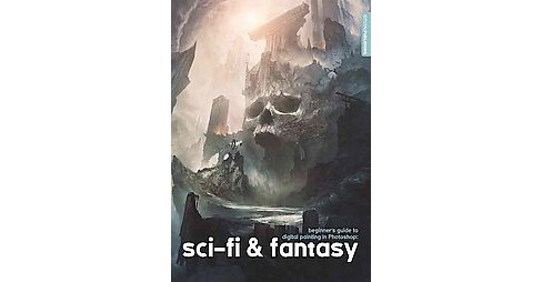Beginner's Guide to Digital Painting in Photoshop : Sci-fi and Fantasy (Paperback) - image 1 of 1
