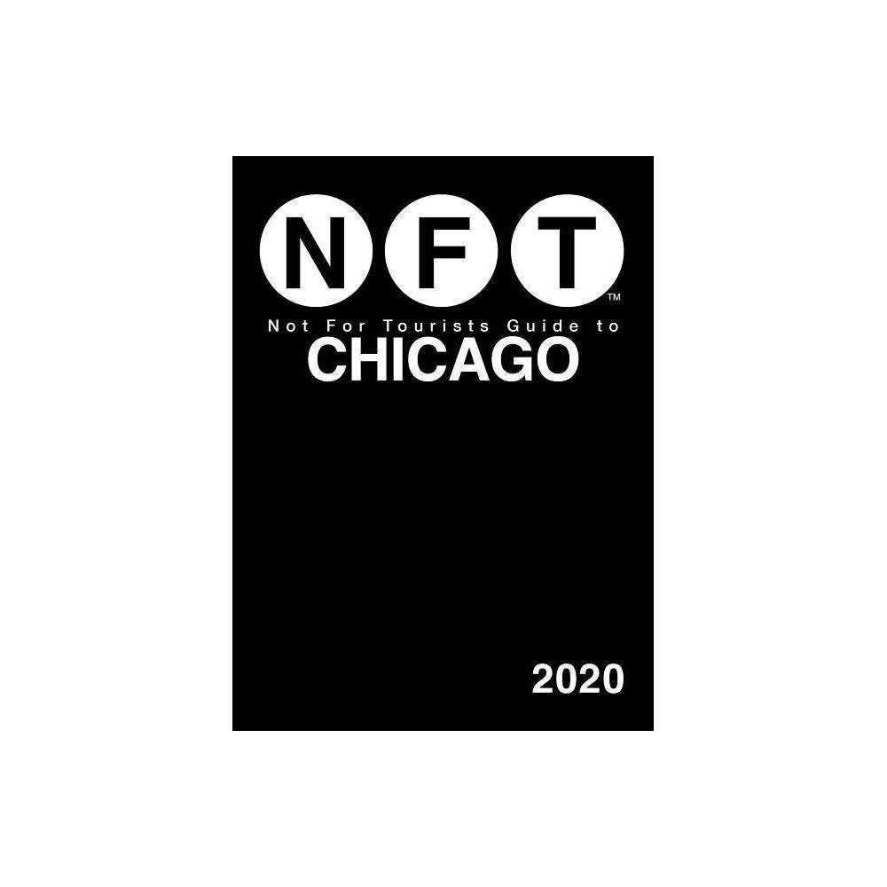 Not For Tourists Guide To Chicago 2020 Paperback