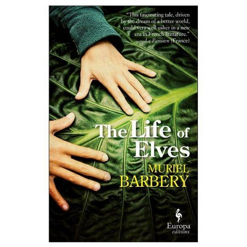 The Life of Elves - by  Muriel Barbery (Paperback) - image 1 of 1