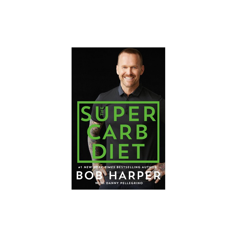 Super Carb Diet (Hardcover) (Bob Harper & Danny Pellegrino)