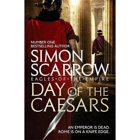 Day of the Caesars (Eagles of the Empire 16) - by  Simon Scarrow (Paperback) - image 1 of 1