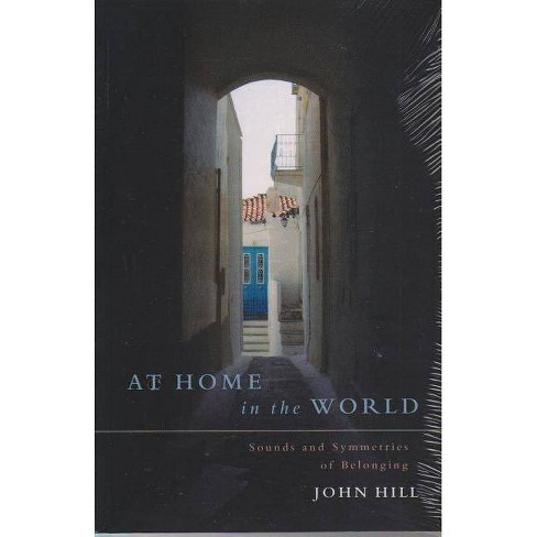 At Home in the World - by  John Hill (Paperback) - image 1 of 1