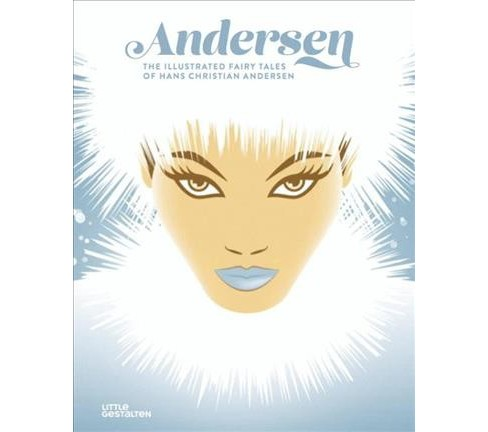 Andersen : The Illustrated Fairy Tales of Hans Christian Andersen (Hardcover) - image 1 of 1