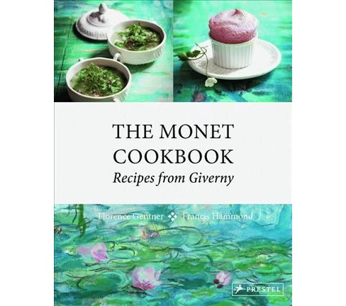 Monet Cookbook : Recipes from Giverny (Hardcover) (Florence Gentner) - image 1 of 1