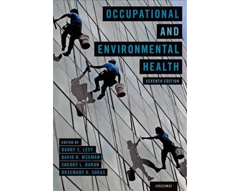 Occupational and Environmental Health : Recognizing and Preventing Disease and Injury -  (Paperback) - image 1 of 1