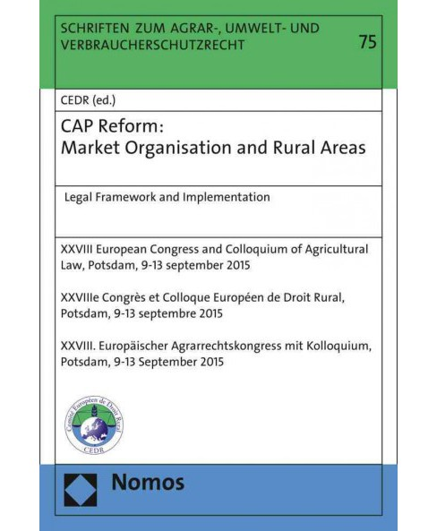 CAP Reform : Market Organisation and Rural Areas: Legal Framework and Implementation (Hardcover) - image 1 of 1