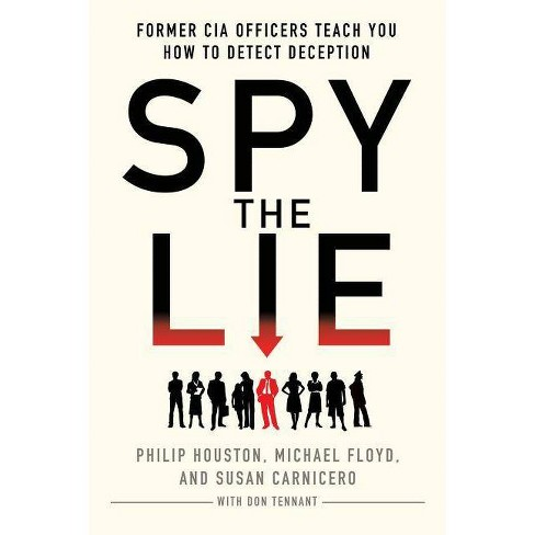 Spy the Lie - by  Philip Houston & Michael Floyd & Susan Carnicero & Don Tennant (Paperback) - image 1 of 1