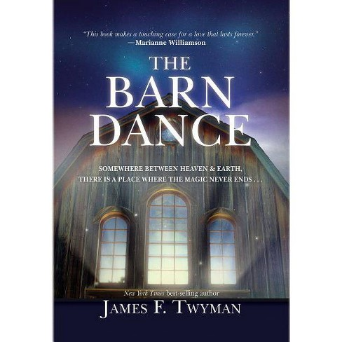 The Barn Dance - by  James F Twyman (Paperback) - image 1 of 1