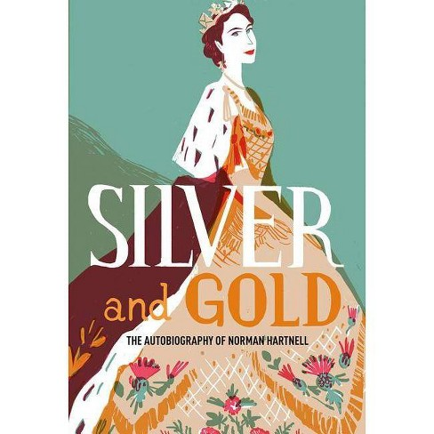 Silver and Gold - (V&a Fashion Perspectives) by  Norman Hartnell (Paperback) - image 1 of 1