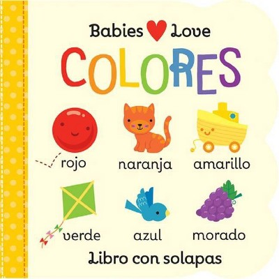 Babies Love Colores - by Michelle Rhodes-Conway (Board Book)