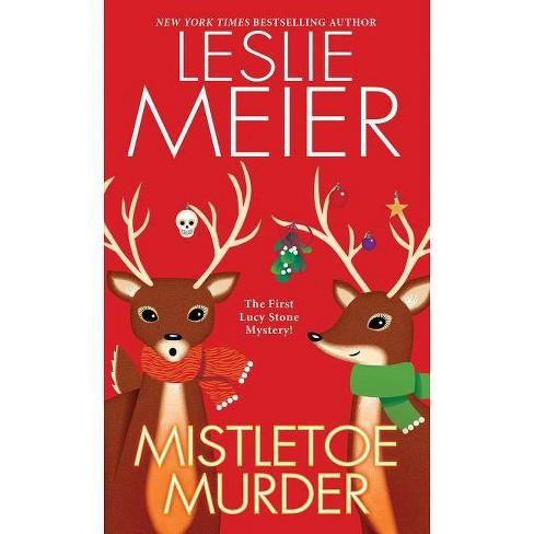 Mistletoe Murder - (Lucy Stone Mystery) by  Leslie Meier (Paperback) - image 1 of 1