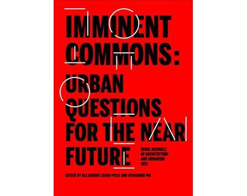 Imminent Commons: Urban Questions for the Near Future : Seoul Biennale of Architecture and Urbanism 2017 - image 1 of 1