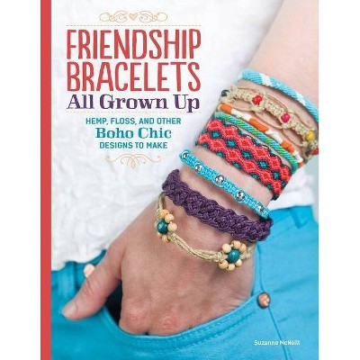 Friendship Bracelets All Grown Up - by  Suzanne McNeill (Paperback)