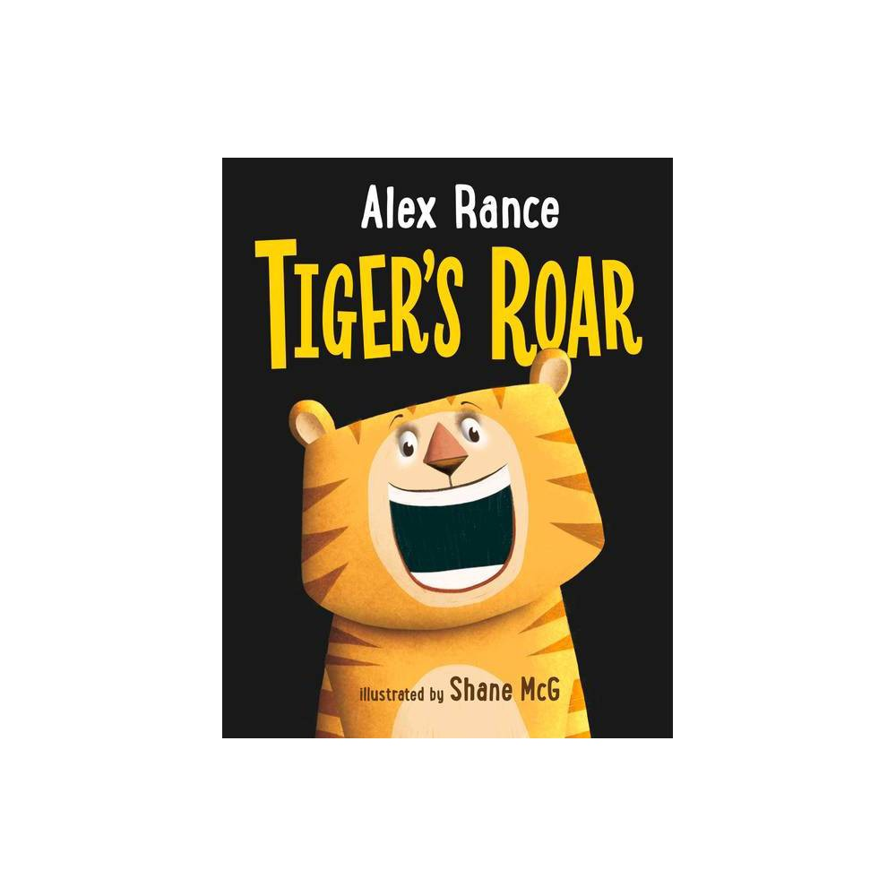 Tiger S Roar By Alex Rance Hardcover