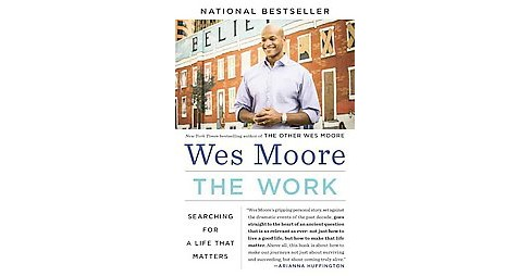 Work : Searching for a Life That Matters (Paperback) (Wes Moore) - image 1 of 1