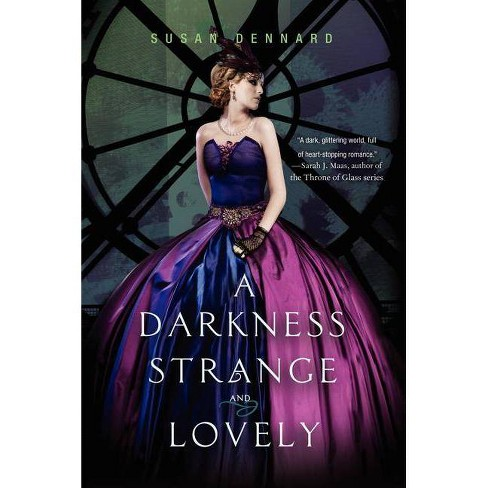 A Darkness Strange and Lovely - (Something Strange and Deadly Trilogy) by  Susan Dennard (Paperback) - image 1 of 1