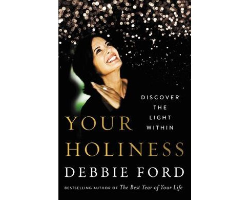 Your Holiness : Discover the Light Within -  by Debbie Ford (Hardcover) - image 1 of 1
