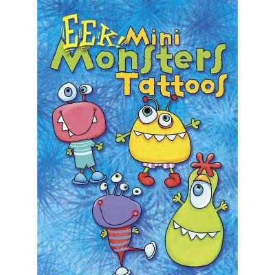 EEK! Mini Monsters Tattoos - (Dover Little Activity Books) by  Julie Dobson Miner (Paperback)