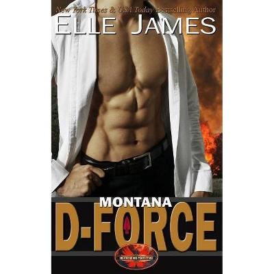 Montana D-Force - by  Elle James (Paperback)