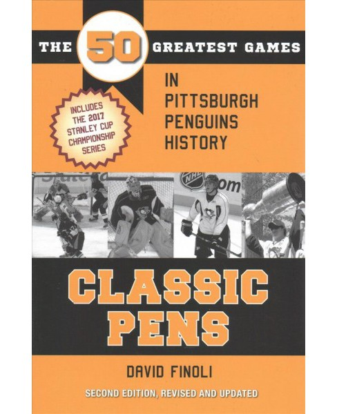 Classic Pens : The 50 Greatest Games in Pittsburgh Penguins History -  by David Finoli (Paperback) - image 1 of 1