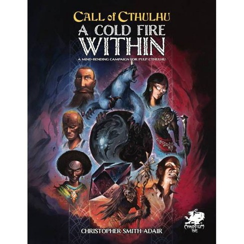 Cold Fire Within - (Call of Cthulhu) by  Christopher Smith-Adair (Hardcover) - image 1 of 1