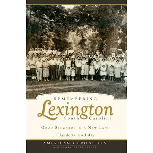 Remembering Lexington, South Carolina: Good Stewards in a New Land - image 1 of 1