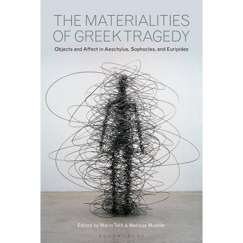 The Materialities of Greek Tragedy - (Paperback) - image 1 of 1