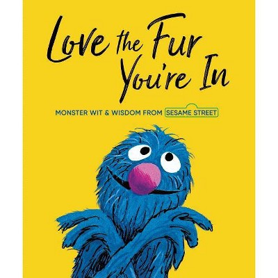 Love the Fur You're in - (Sesame Street)(Hardcover)