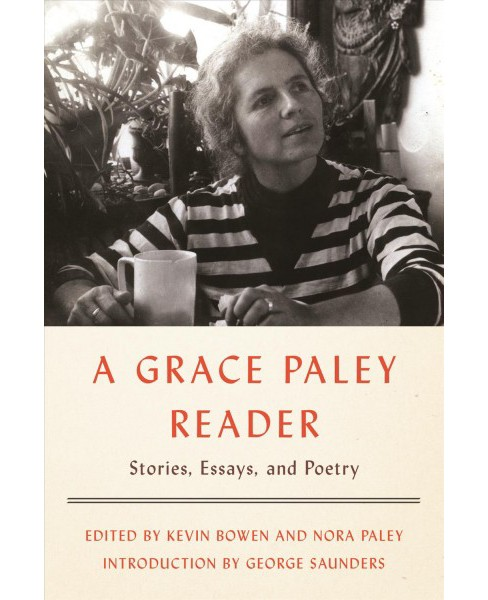 Grace Paley Reader : Stories, Essays, and Poetry -  (Hardcover) - image 1 of 1