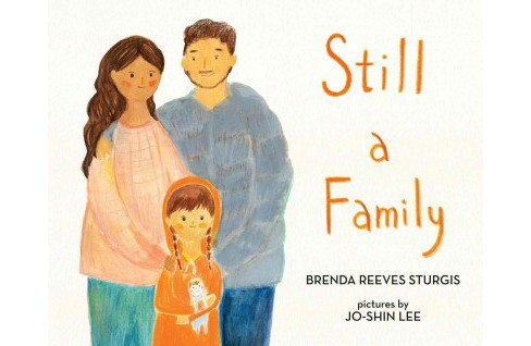 Still a Family (School And Library) (Brenda Reeves Sturgis) - image 1 of 1