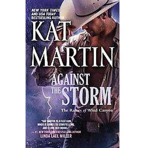 Against the Storm ( Raines of Wind Canyon) (Paperback) by Kat Martin - image 1 of 1