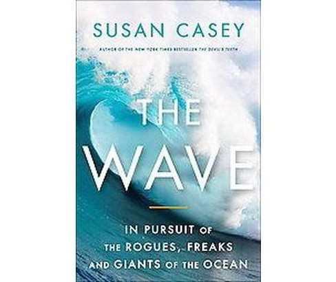 The Wave (Hardcover) by Susan Casey - image 1 of 1