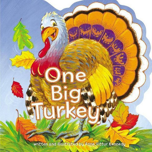One Big Turkey - by  Anne Vittur Kennedy (Board_book) - image 1 of 1