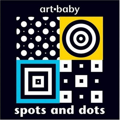 Spots and Dots - (Art Baby)by Chez Picthall (Hardcover)