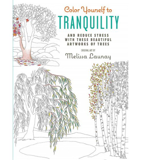 Color Yourself to Tranquility : And Reduce Stress With These Beautiful Artworks of Trees (Hardcover) - image 1 of 1