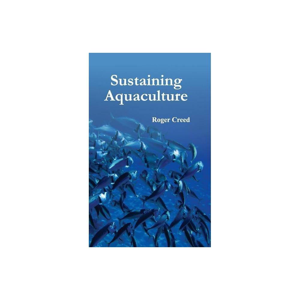 Sustaining Aquaculture - (Hardcover)