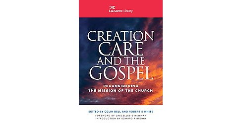 Creation Care and the Gospel : Reconsidering the Mission of the Church (Paperback) - image 1 of 1