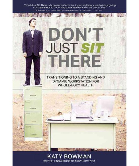 Don't Just Sit There : Transitioning to a Standing and Dynamic Workstation for Whole-Body Health - image 1 of 1