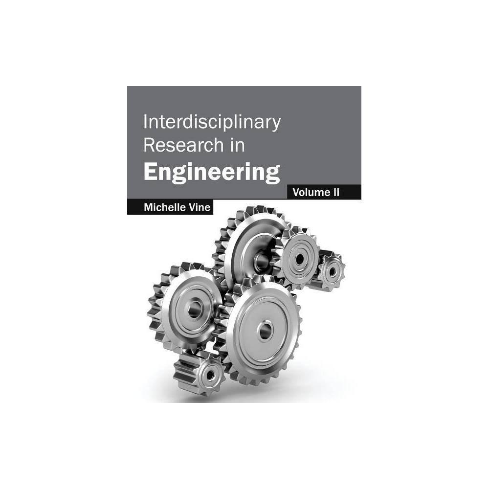 Interdisciplinary Research in Engineering: Volume II - (Hardcover)
