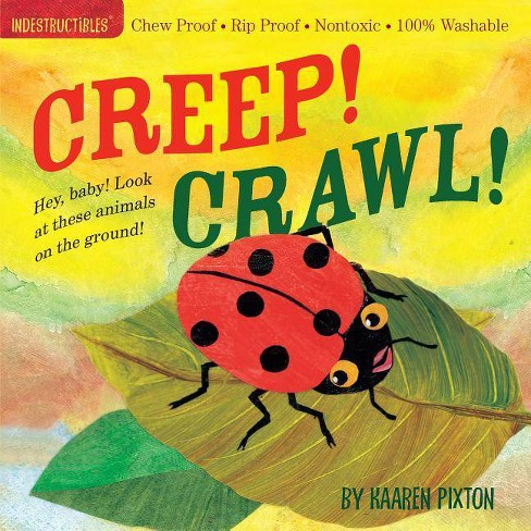 Indestructibles Creep! Crawl! - by  Kaaren Pixton (Paperback) - image 1 of 1