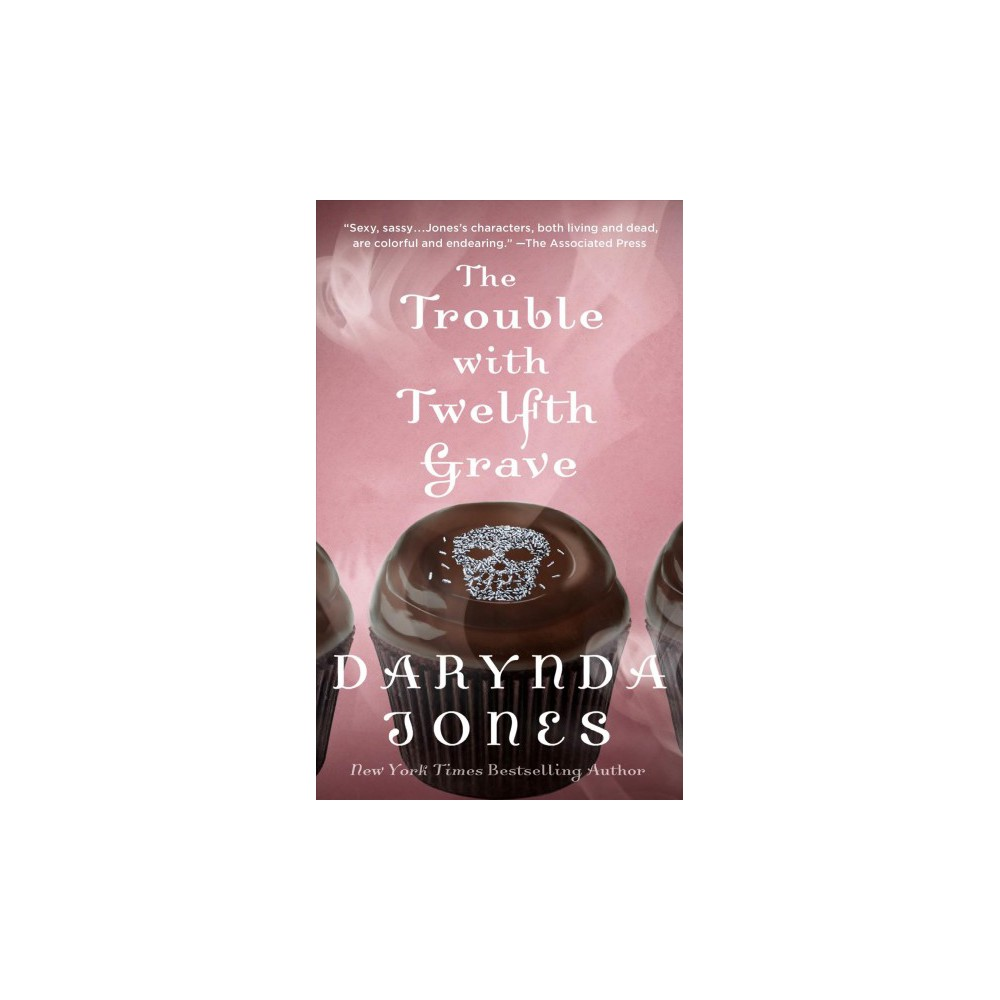 Trouble With Twelfth Grave - (Charley Davidson) by Darynda Jones (Paperback)