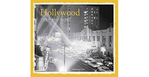 Hollywood Then and Now (Hardcover) - image 1 of 1