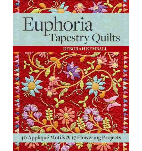 Euphoria Tapestry Quilts : 40 Applique Motifs & 17 Flowering Projects: Includes Pattern (Paperback) - image 1 of 1
