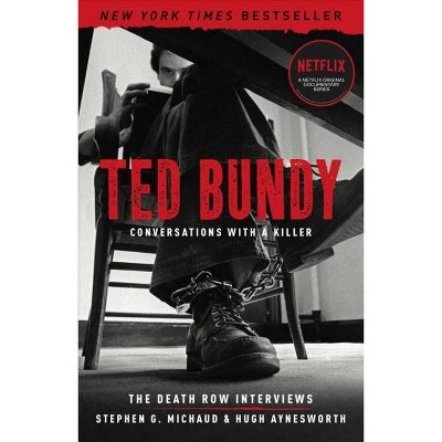 Ted Bundy Conversations With a Killer : The Death Row Interviews - by Stephen G. Michaud & Hugh Aynesworth (Paperback)