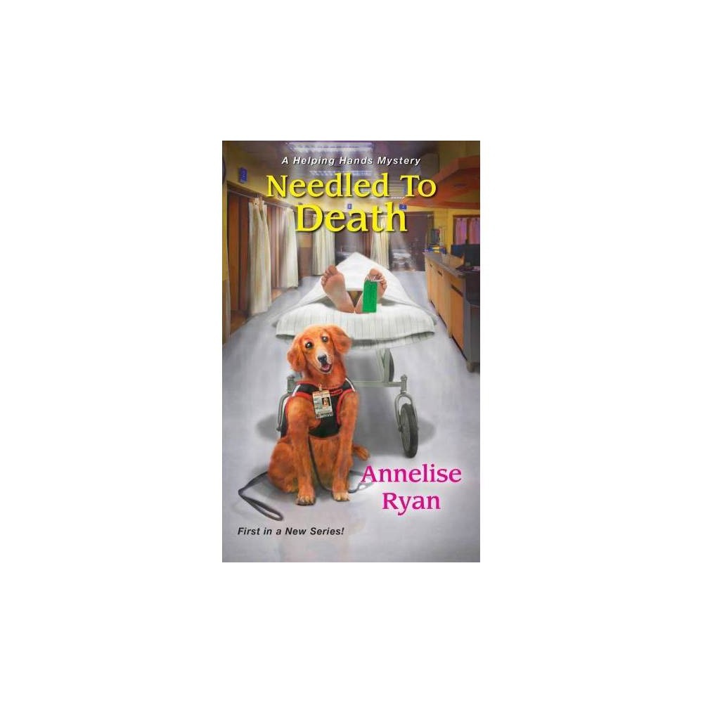Needled to Death - (Helping Hands Mysteries) by Annelise Ryan (Paperback) Needled to Death - (Helping Hands Mysteries) by Annelise Ryan (Paperback)