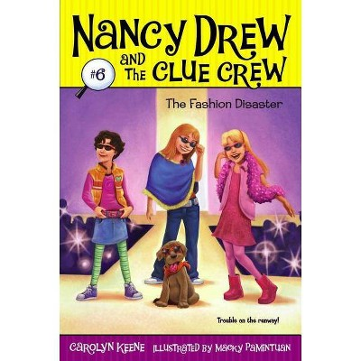 The Fashion Disaster - (Nancy Drew & the Clue Crew (Quality)) by  Carolyn Keene (Paperback)